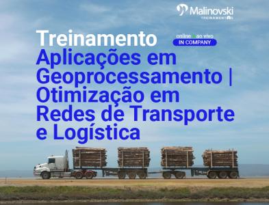 Aplicações em Geoprocessamento | Otimização em Redes de Transporte e Logística